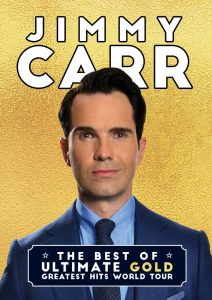 JIMMY CARR – THE BEST OF, ULTIMATE, GOLD, GREATEST HITS TOUR