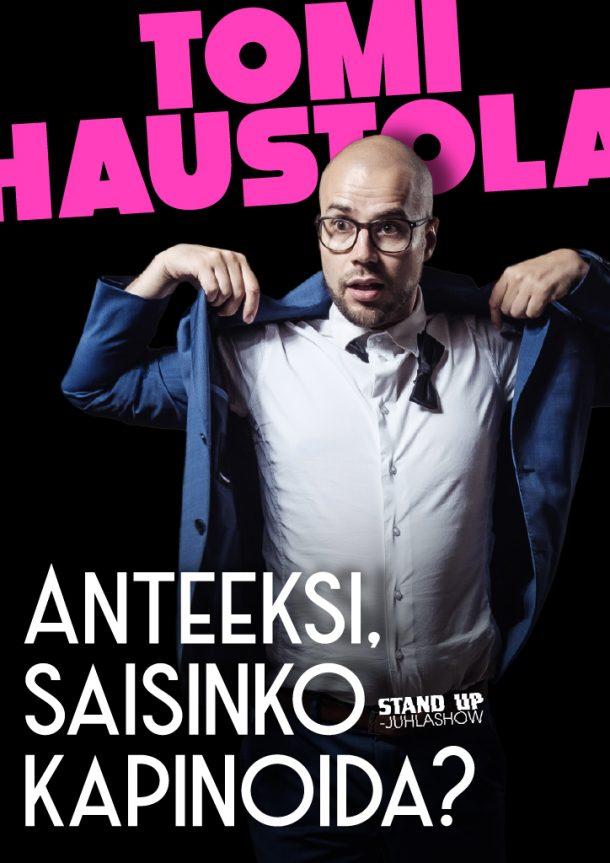Tomi Haustola – Anteeksi Saisinko Kapinoida – pe 14.2. klo 20:00